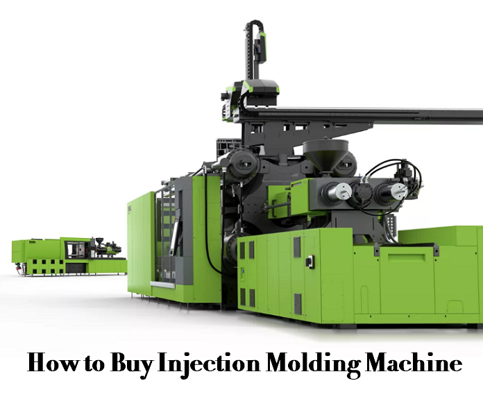 How to Buy & Choose an Injection Molding Machine – Injection Molding Machine Selection Tips